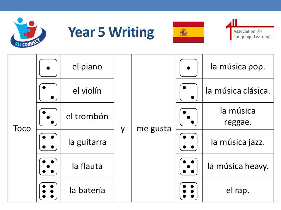 Year 5 Writing Toco el piano yme gusta la música pop.