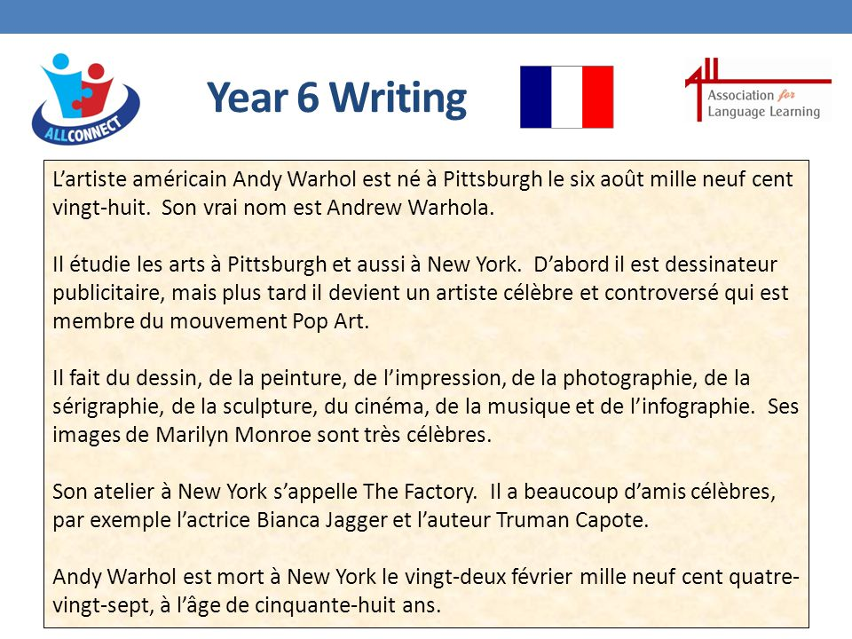 Year 6 Writing L'artiste américain Andy Warhol est né à Pittsburgh le six août mille neuf cent vingt-huit.