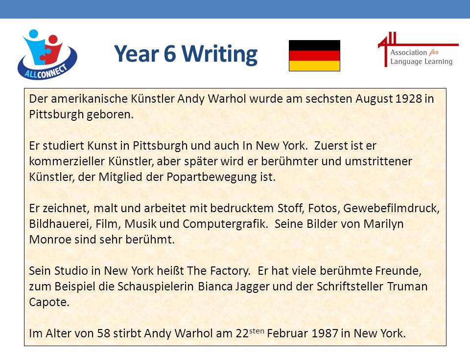 Year 6 Writing Der amerikanische Künstler Andy Warhol wurde am sechsten August 1928 in Pittsburgh geboren.