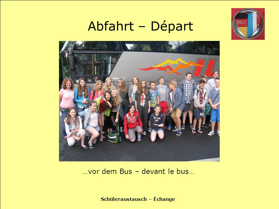 Schüleraustausch – Échange Abfahrt – Départ …vor dem Bus – devant le bus…