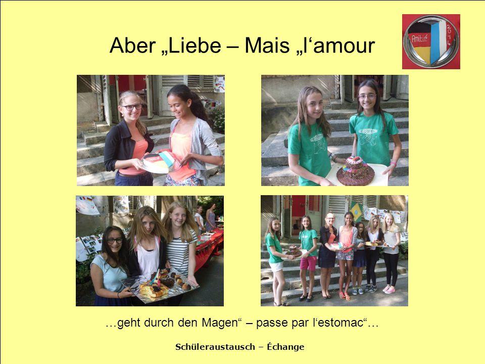 """Schüleraustausch – Échange Aber """"Liebe – Mais """"l'amour …geht durch den Magen – passe par l'estomac …"""