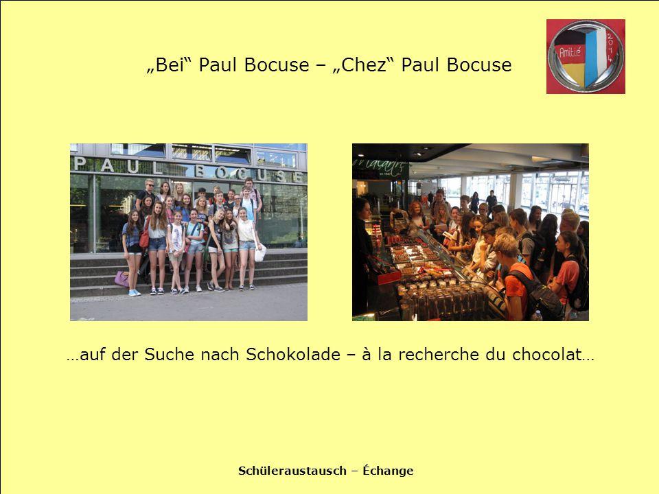 """Schüleraustausch – Échange """"Bei Paul Bocuse – """"Chez Paul Bocuse …auf der Suche nach Schokolade – à la recherche du chocolat…"""