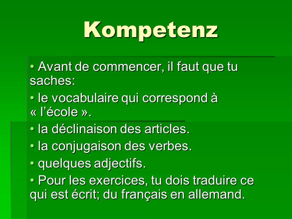 Kompetenz Avant de commencer, il faut que tu saches: Avant de commencer, il faut que tu saches: le vocabulaire qui correspond à « l'école ».