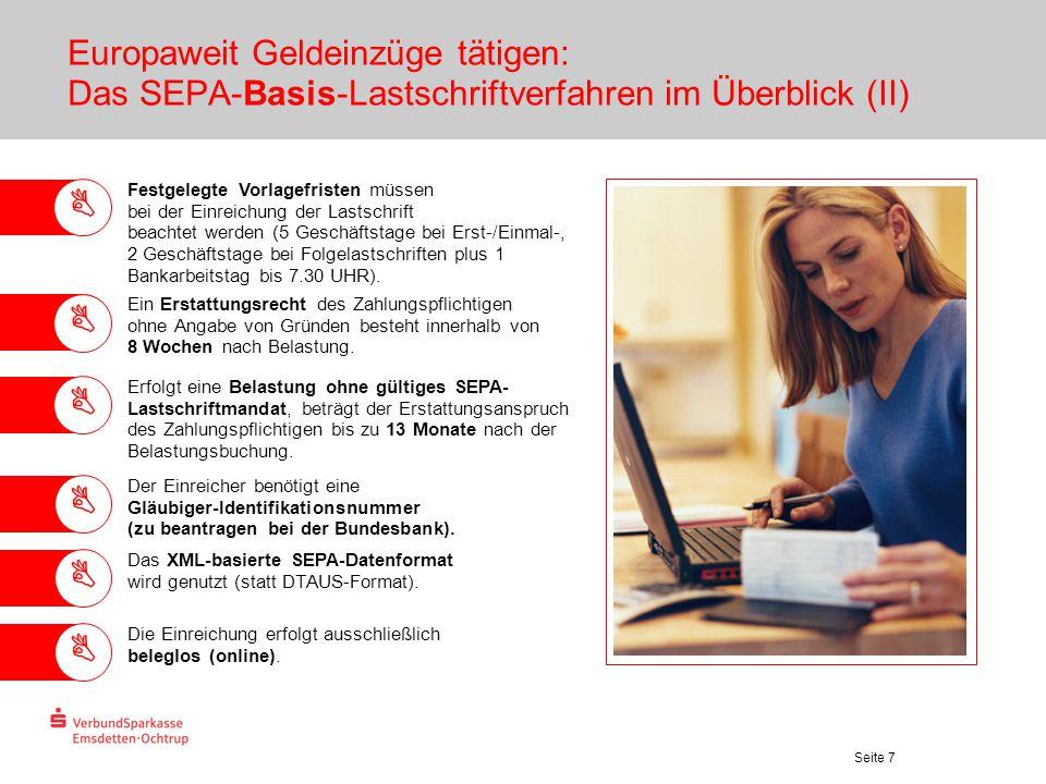 Seite 7 Europaweit Geldeinzüge tätigen: Das SEPA-Basis-Lastschriftverfahren im Überblick (II) Festgelegte Vorlagefristen müssen bei der Einreichung de