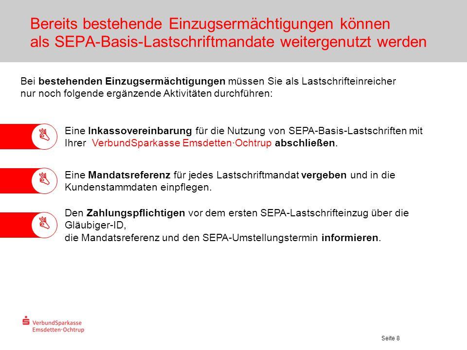 Seite 8 Bereits bestehende Einzugsermächtigungen können als SEPA-Basis-Lastschriftmandate weitergenutzt werden Bei bestehenden Einzugsermächtigungen m