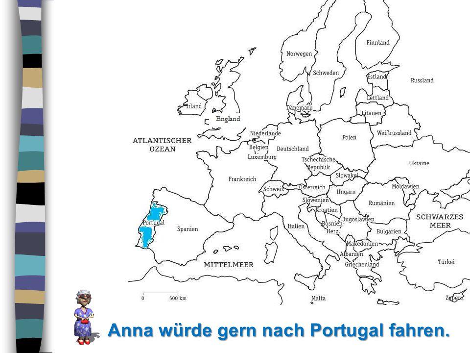 Anna würde gern nach Portugal fahren.
