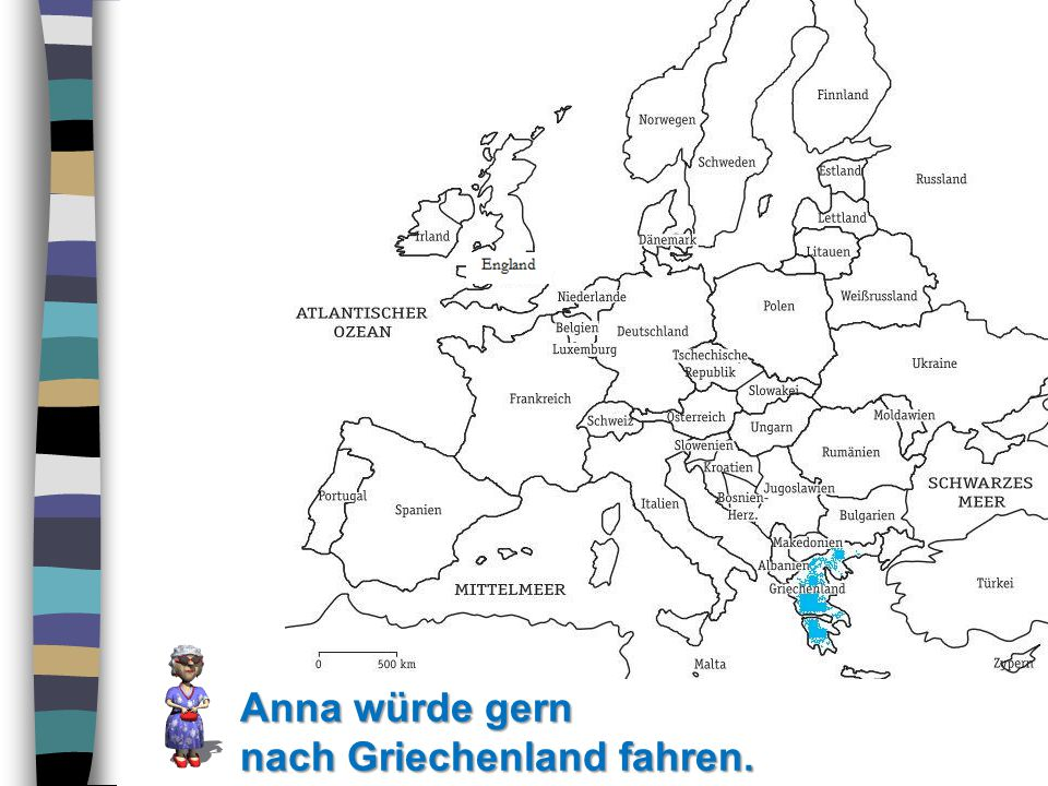 Anna würde gern nach Griechenland fahren.