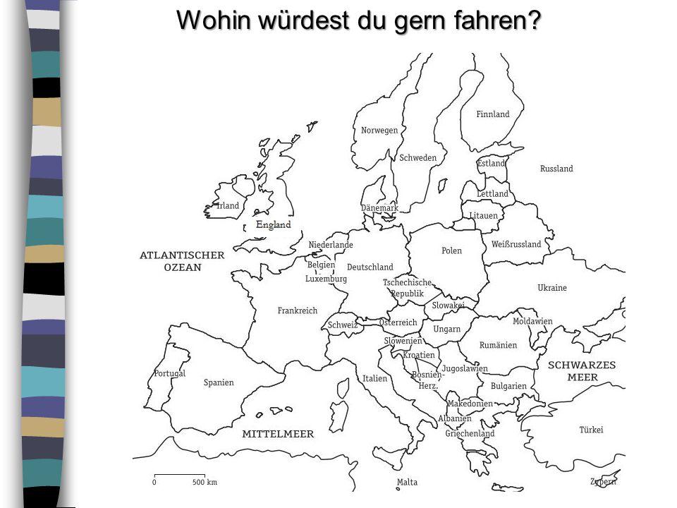 Wohin würdest du gern fahren?