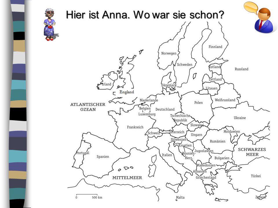 Hier ist Anna. Wo war sie schon