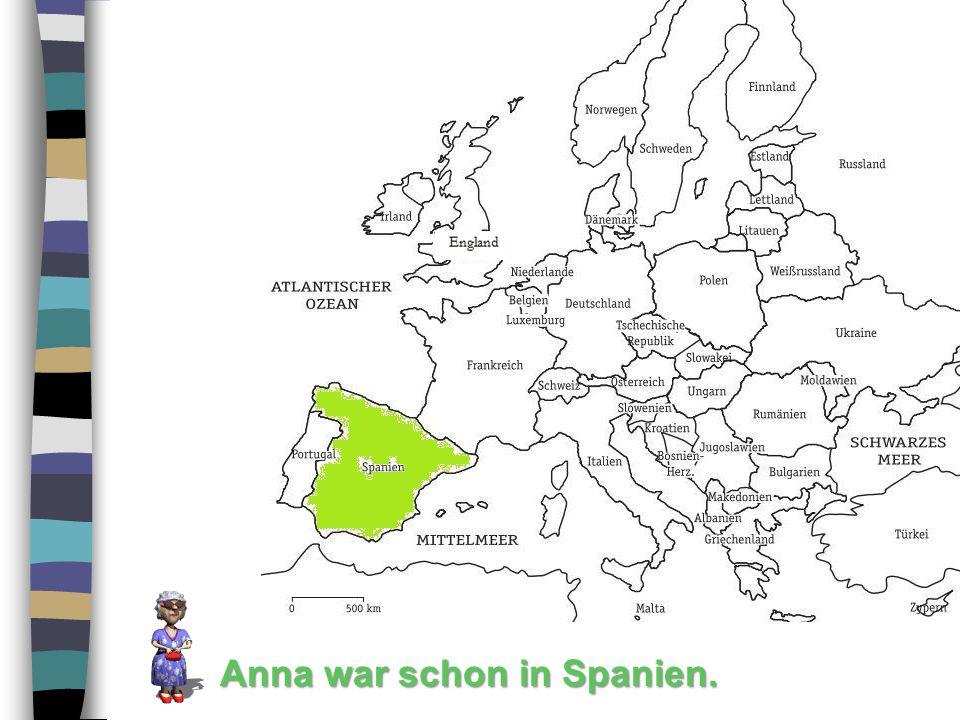 Anna war schon in Spanien.