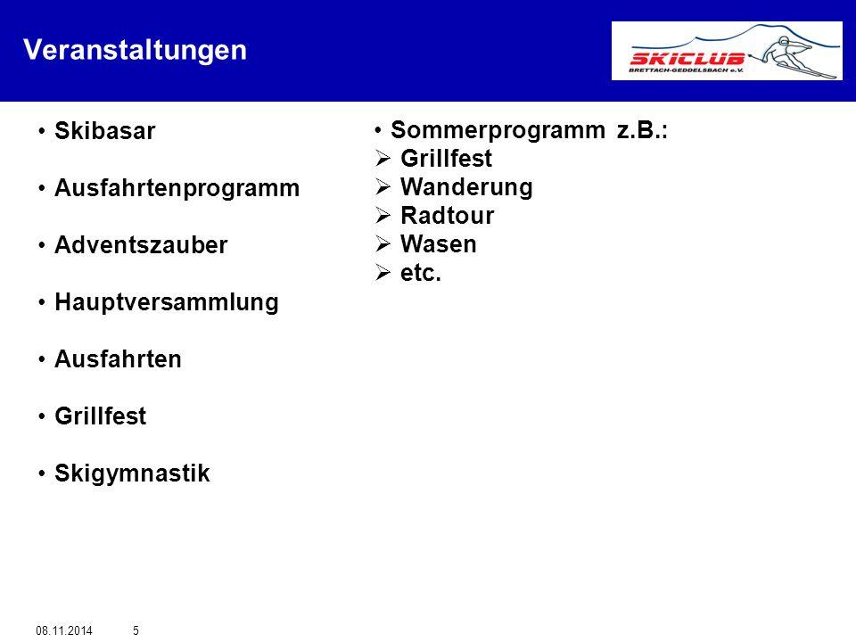 Veranstaltungen 08.11.20145 Skibasar Ausfahrtenprogramm Adventszauber Hauptversammlung Ausfahrten Grillfest Skigymnastik Sommerprogramm z.B.:  Grillf