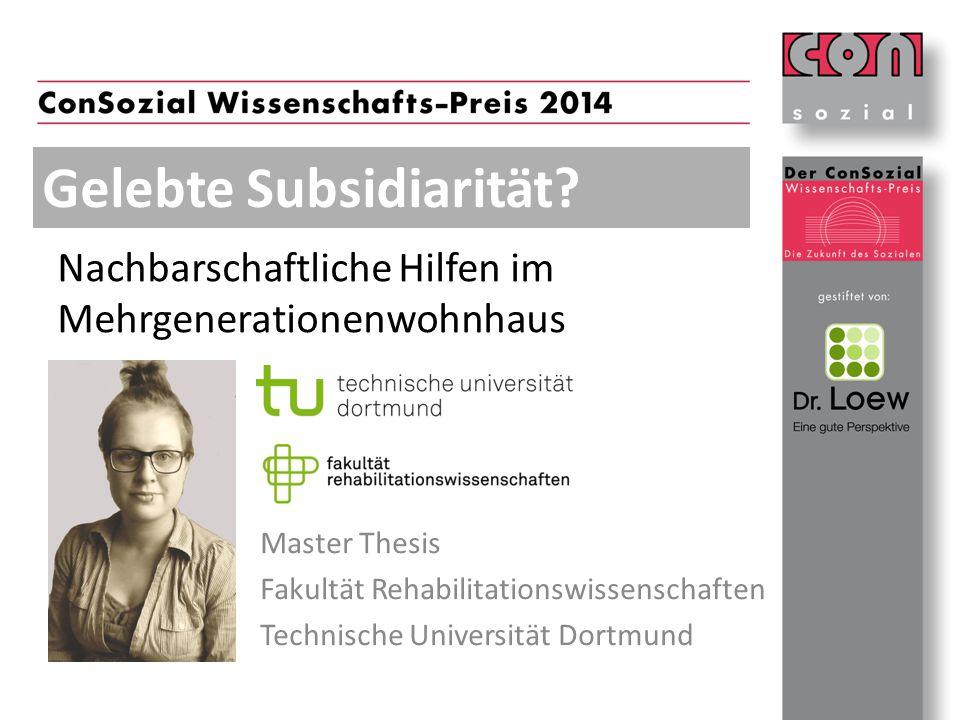 Gelebte Subsidiarität? Master Thesis Fakultät Rehabilitationswissenschaften Technische Universität Dortmund Nachbarschaftliche Hilfen im Mehrgeneratio