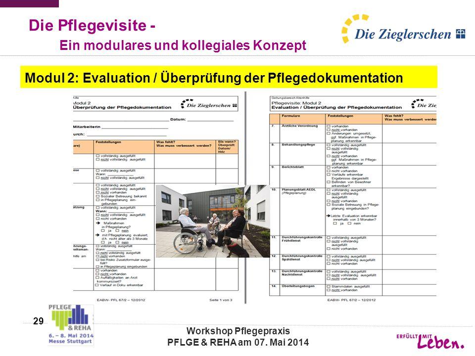 Die Pflegevisite - Ein modulares und kollegiales Konzept 29 Workshop Pflegepraxis PFLGE & REHA am 07. Mai 2014 Modul 2: Evaluation / Überprüfung der P