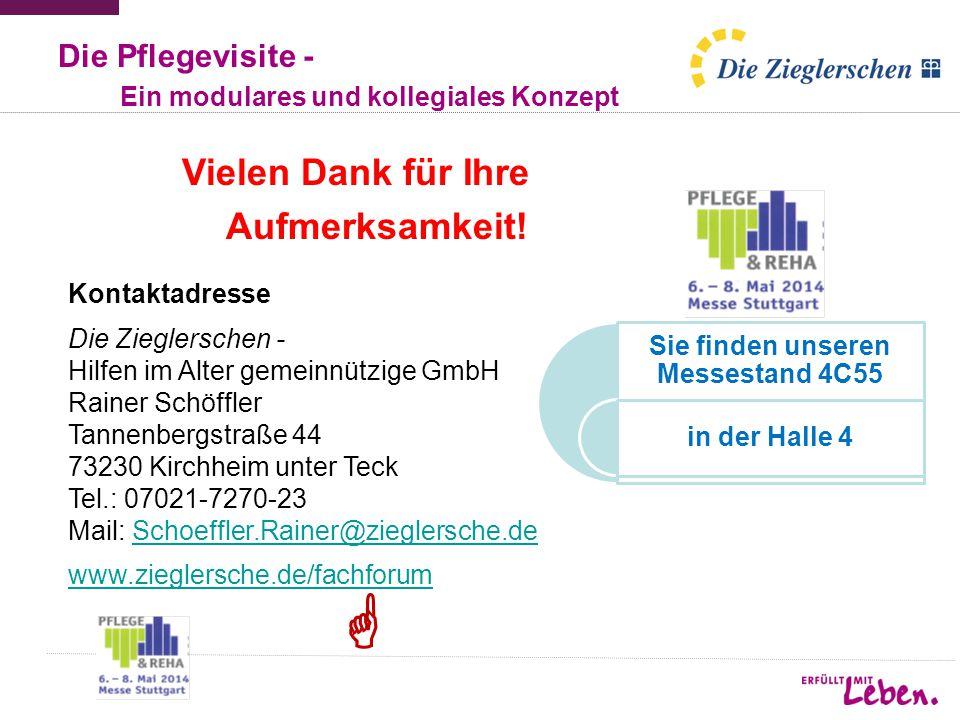 Vielen Dank für Ihre Aufmerksamkeit! Kontaktadresse Die Zieglerschen - Hilfen im Alter gemeinnützige GmbH Rainer Schöffler Tannenbergstraße 44 73230 K