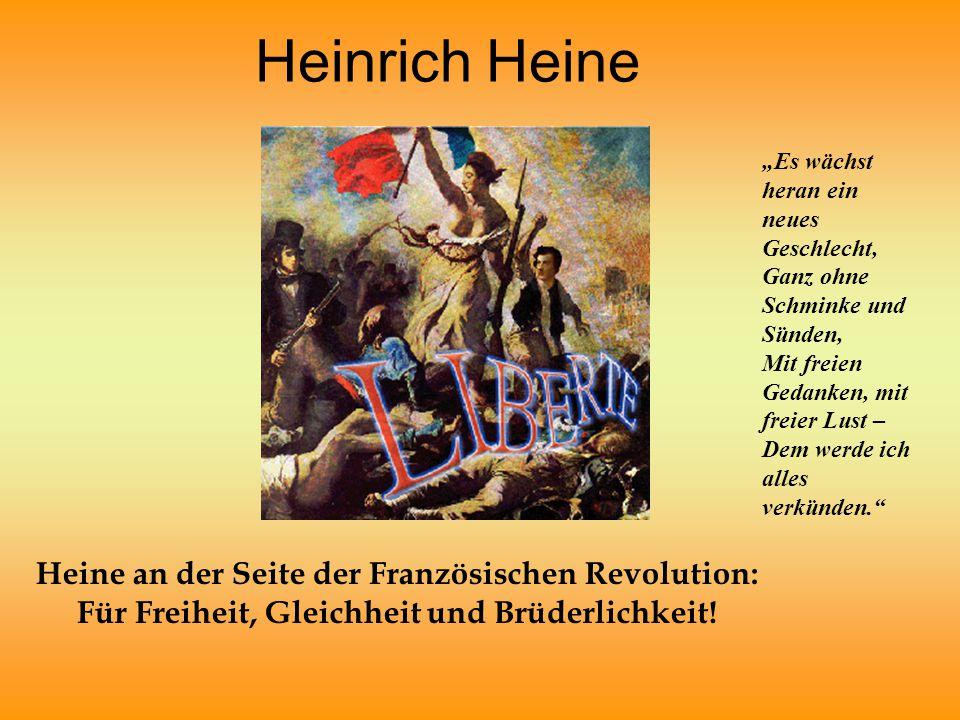 """Heinrich Heine Heine an der Seite der Französischen Revolution: Für Freiheit, Gleichheit und Brüderlichkeit! """"Es wächst heran ein neues Geschlecht, Ga"""