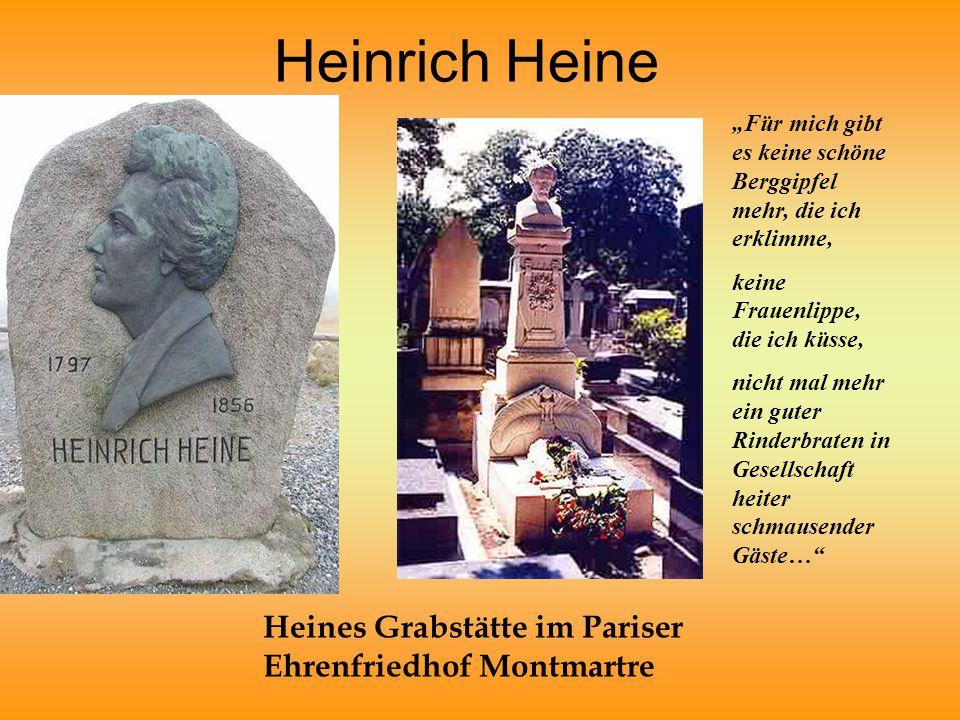 """Heinrich Heine Heines Grabstätte im Pariser Ehrenfriedhof Montmartre """"Für mich gibt es keine schöne Berggipfel mehr, die ich erklimme, keine Frauenlip"""