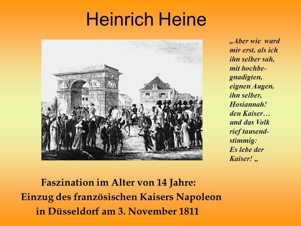 """Heinrich Heine Faszination im Alter von 14 Jahre: Einzug des französischen Kaisers Napoleon in Düsseldorf am 3. November 1811 """"Aber wie ward mir erst,"""
