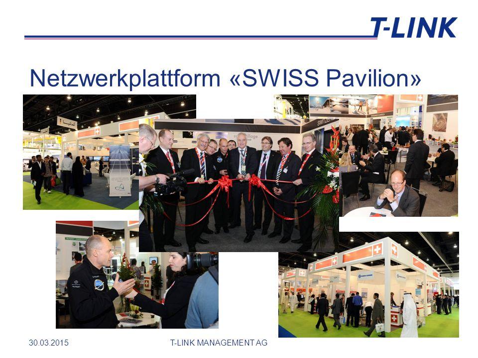 Netzwerkplattform «SWISS Pavilion» 30.03.2015T-LINK MANAGEMENT AG