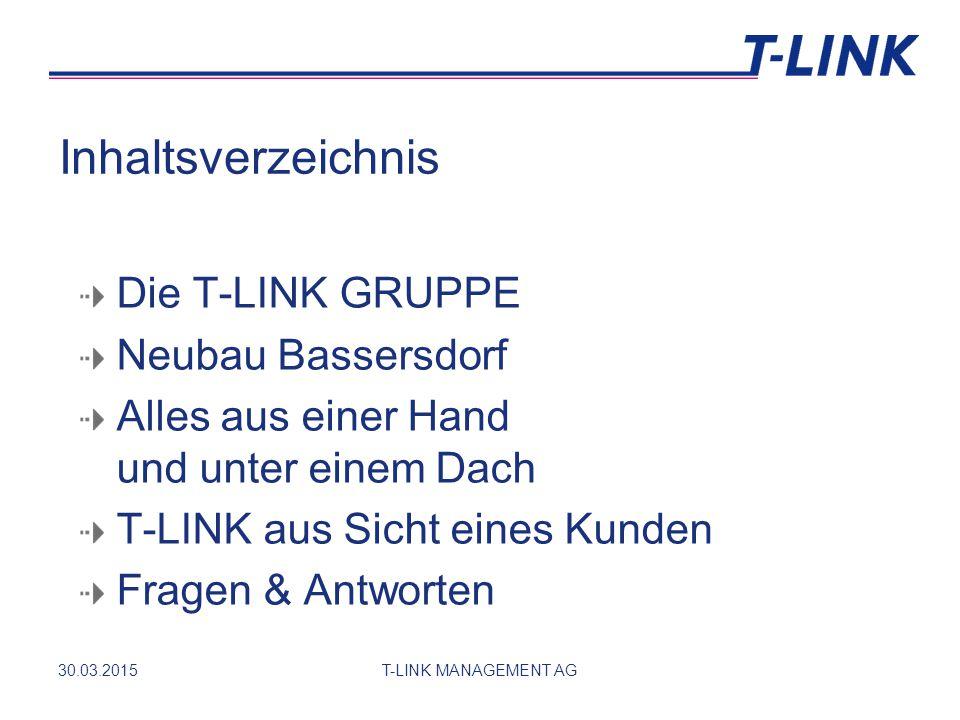 Willkommen bei der T-LINK in Bassersdorf 30.03.2015T-LINK MANAGEMENT AG