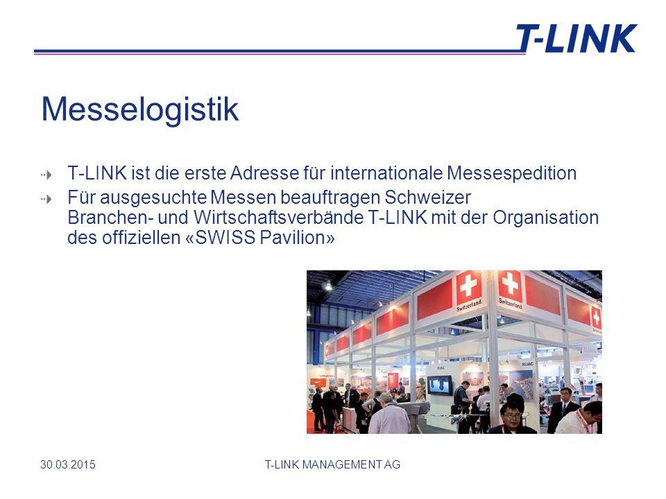 30.03.2015T-LINK MANAGEMENT AG Messelogistik T-LINK ist die erste Adresse für internationale Messespedition Für ausgesuchte Messen beauftragen Schweizer Branchen- und Wirtschaftsverbände T-LINK mit der Organisation des offiziellen «SWISS Pavilion»