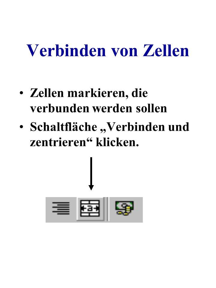 """Verbinden von Zellen Zellen markieren, die verbunden werden sollen Schaltfläche """"Verbinden und zentrieren"""" klicken."""