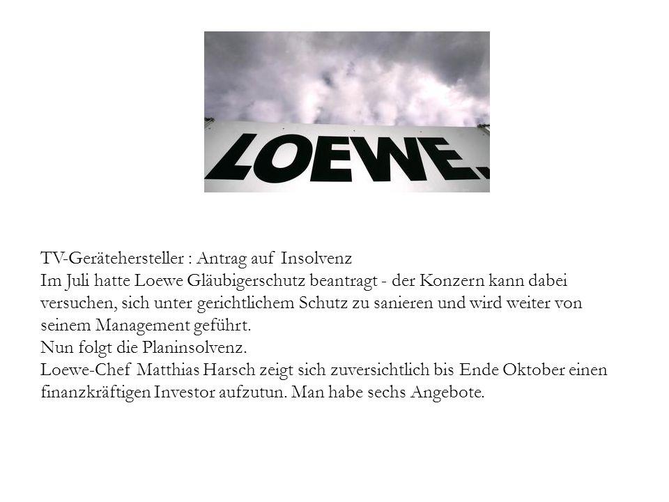 TV-Gerätehersteller : Antrag auf Insolvenz Im Juli hatte Loewe Gläubigerschutz beantragt - der Konzern kann dabei versuchen, sich unter gerichtlichem