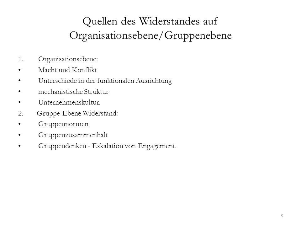 Quellen des Widerstandes auf Organisationsebene/Gruppenebene 1.Organisationsebene: Macht und Konflikt Unterschiede in der funktionalen Ausrichtung mec