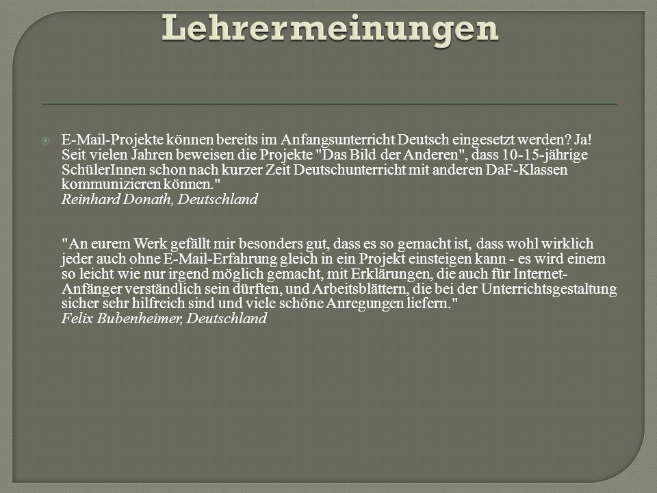  E-Mail-Projekte können bereits im Anfangsunterricht Deutsch eingesetzt werden? Ja! Seit vielen Jahren beweisen die Projekte
