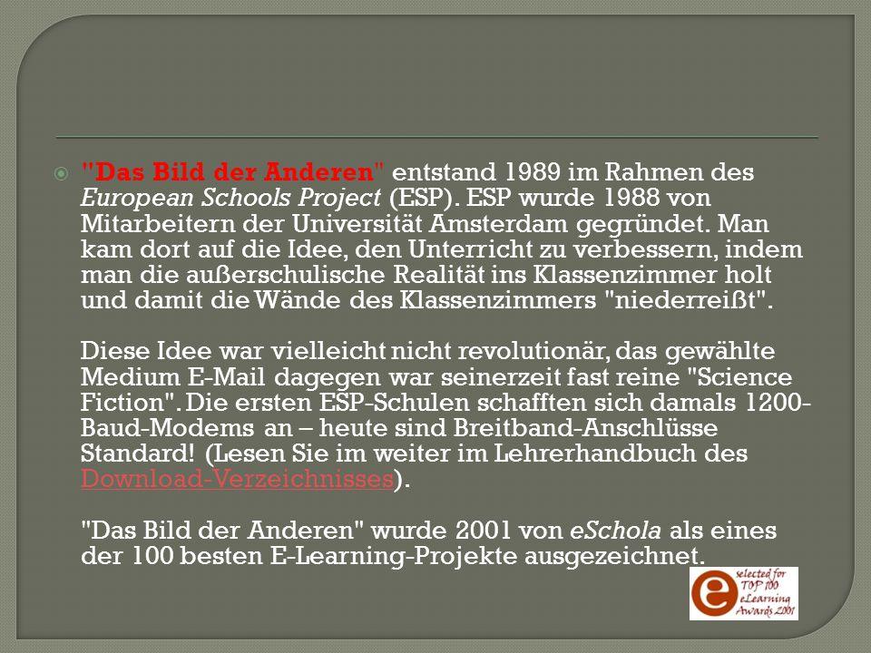  Das Bild der Anderen entstand 1989 im Rahmen des European Schools Project (ESP).