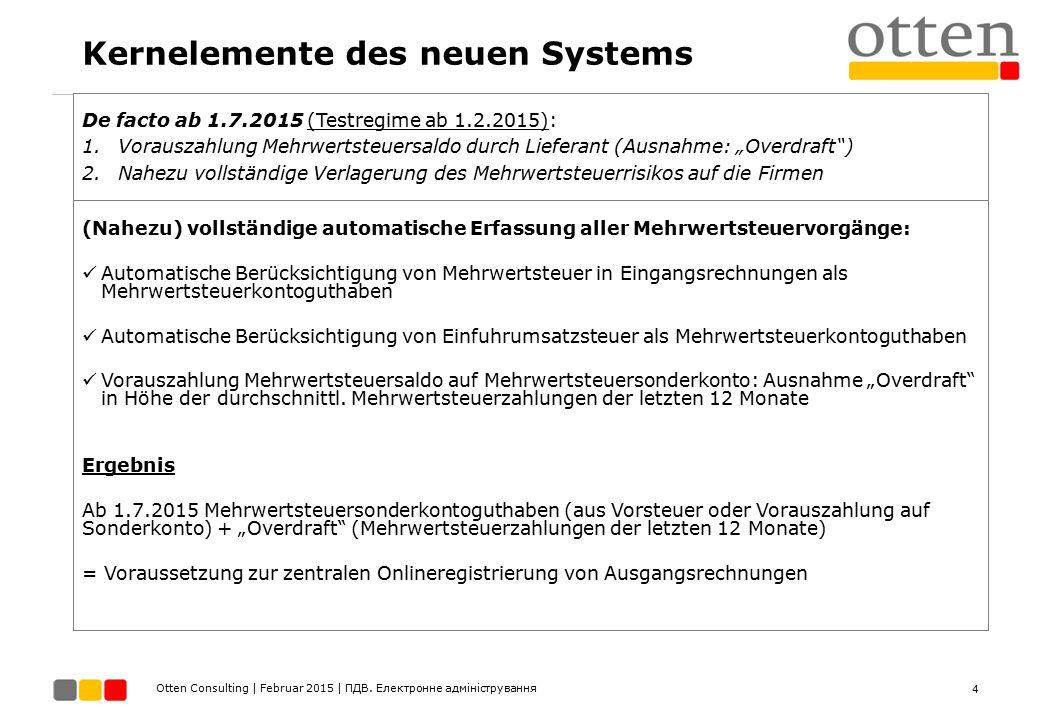 Otten Consulting | Februar 2015 | ПДВ. Електронне адміністрування Kernelemente des neuen Systems (Nahezu) vollständige automatische Erfassung aller Me