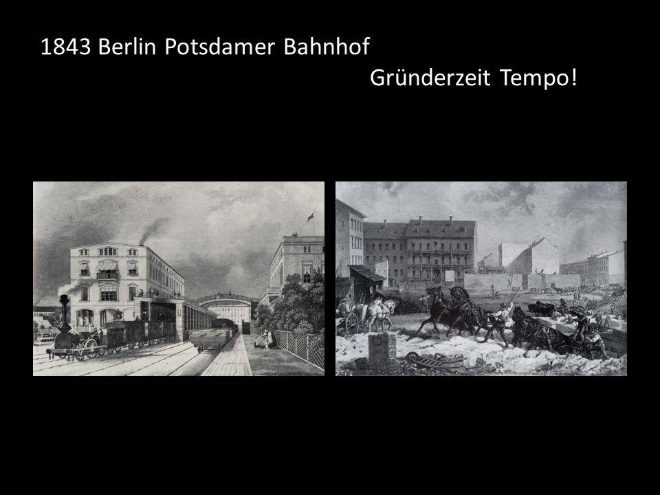 1843 Berlin Potsdamer Bahnhof Gründerzeit Tempo!