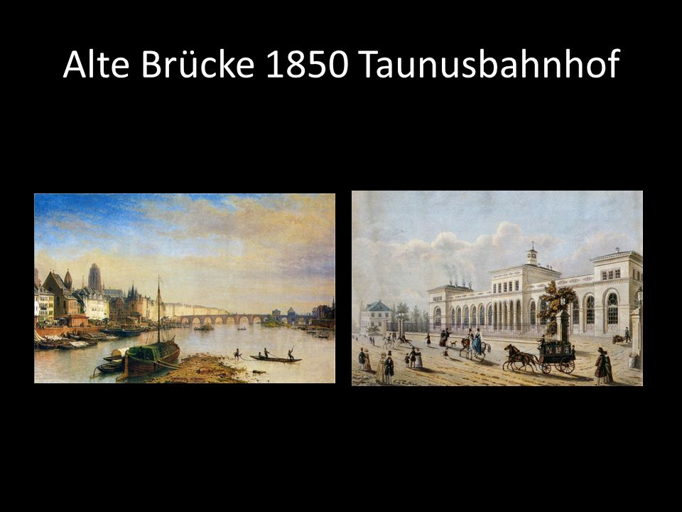 Alte Brücke 1850 Taunusbahnhof