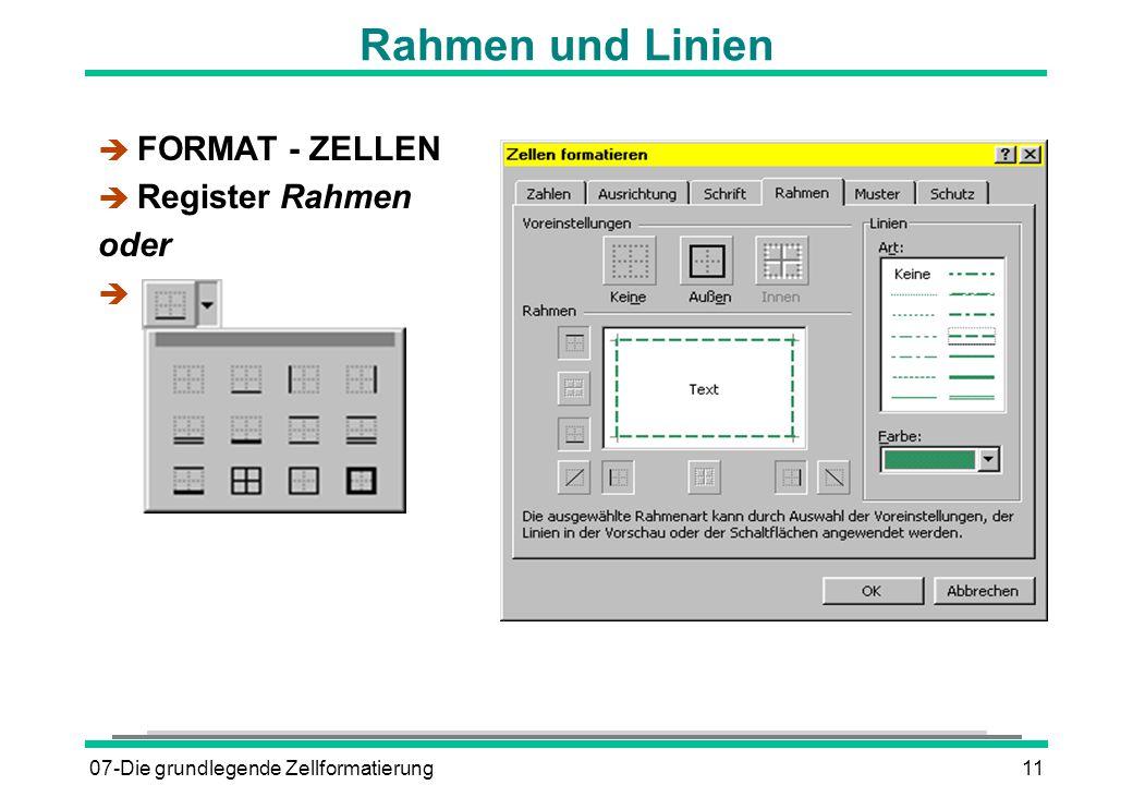 07-Die grundlegende Zellformatierung11 Rahmen und Linien è FORMAT - ZELLEN è Register Rahmen oder è