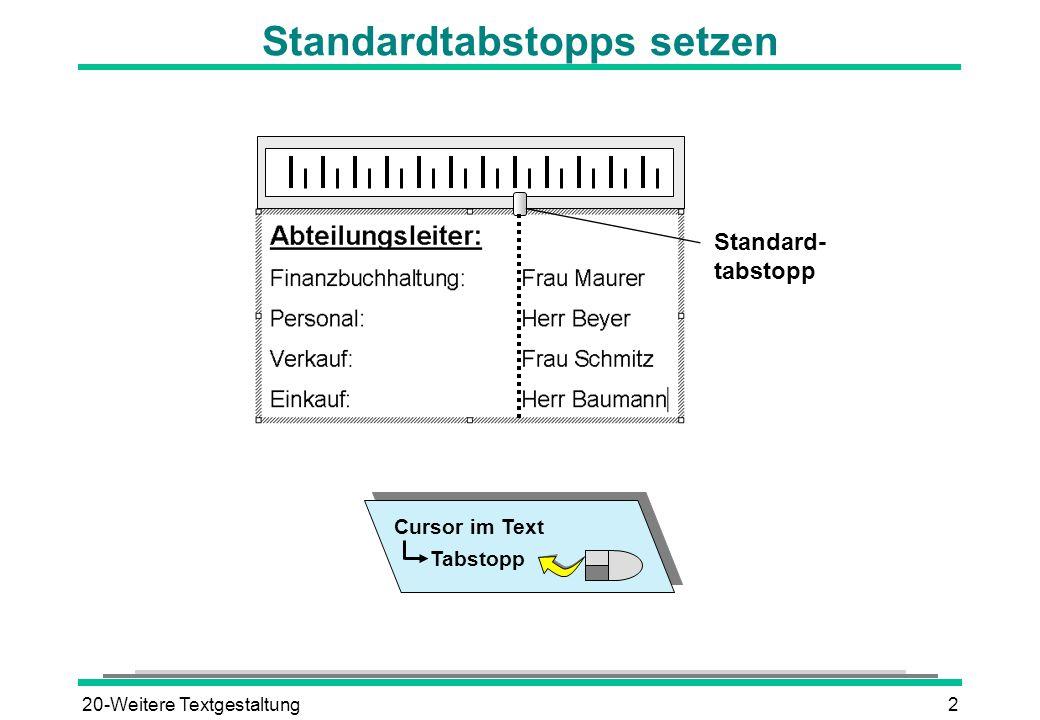 20-Weitere Textgestaltung2 Standardtabstopps setzen Standard- tabstopp Cursor im Text Tabstopp