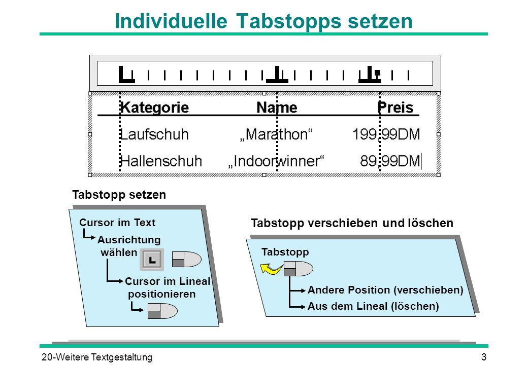 20-Weitere Textgestaltung3 Individuelle Tabstopps setzen Tabstopp verschieben und löschen Tabstopp Andere Position (verschieben) Aus dem Lineal (lösch