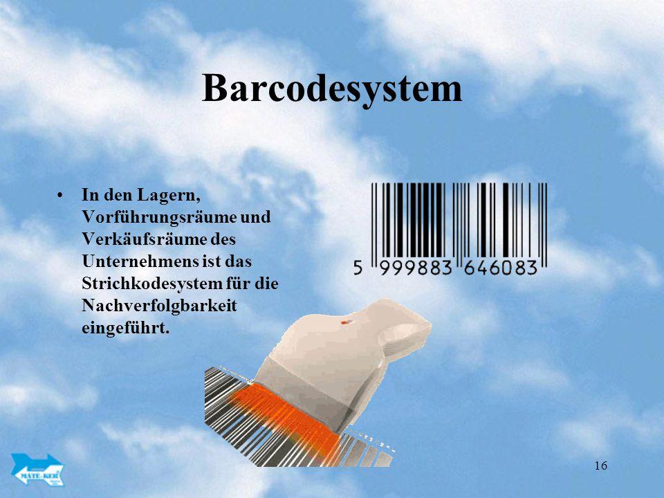16 Barcodesystem In den Lagern, Vorführungsräume und Verkäufsräume des Unternehmens ist das Strichkodesystem für die Nachverfolgbarkeit eingeführt.