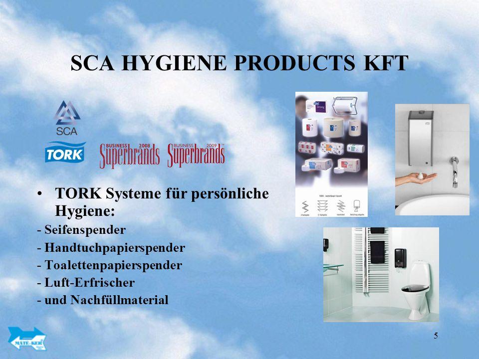5 SCA HYGIENE PRODUCTS KFT TORK Systeme für persönliche Hygiene: - Seifenspender - Handtuchpapierspender - Toalettenpapierspender - Luft-Erfrischer - und Nachfüllmaterial