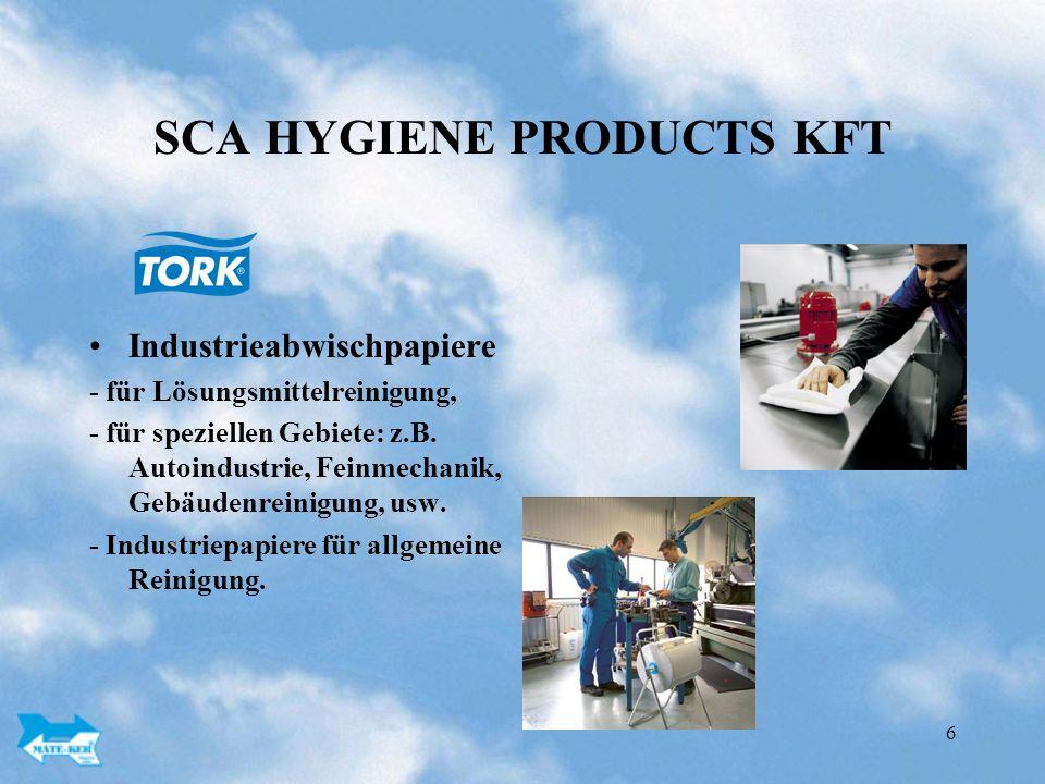 6 SCA HYGIENE PRODUCTS KFT Industrieabwischpapiere - für Lösungsmittelreinigung, - für speziellen Gebiete: z.B.