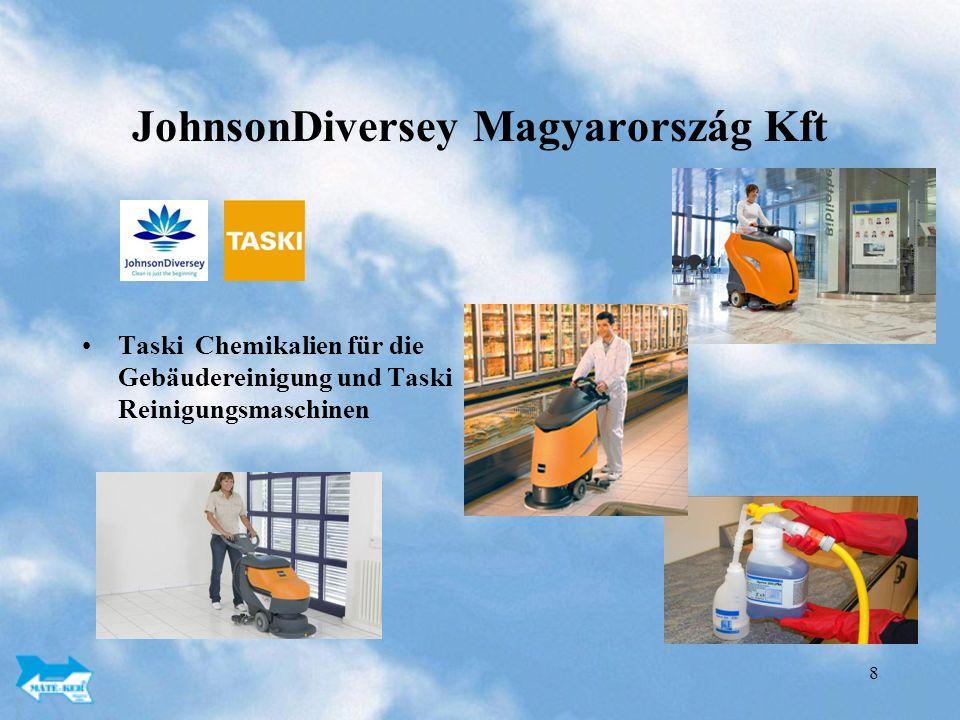 8 JohnsonDiversey Magyarország Kft Taski Chemikalien für die Gebäudereinigung und Taski Reinigungsmaschinen