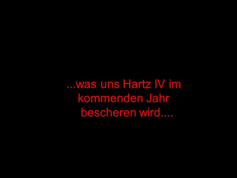 ...was uns Hartz IV im kommenden Jahr bescheren wird....