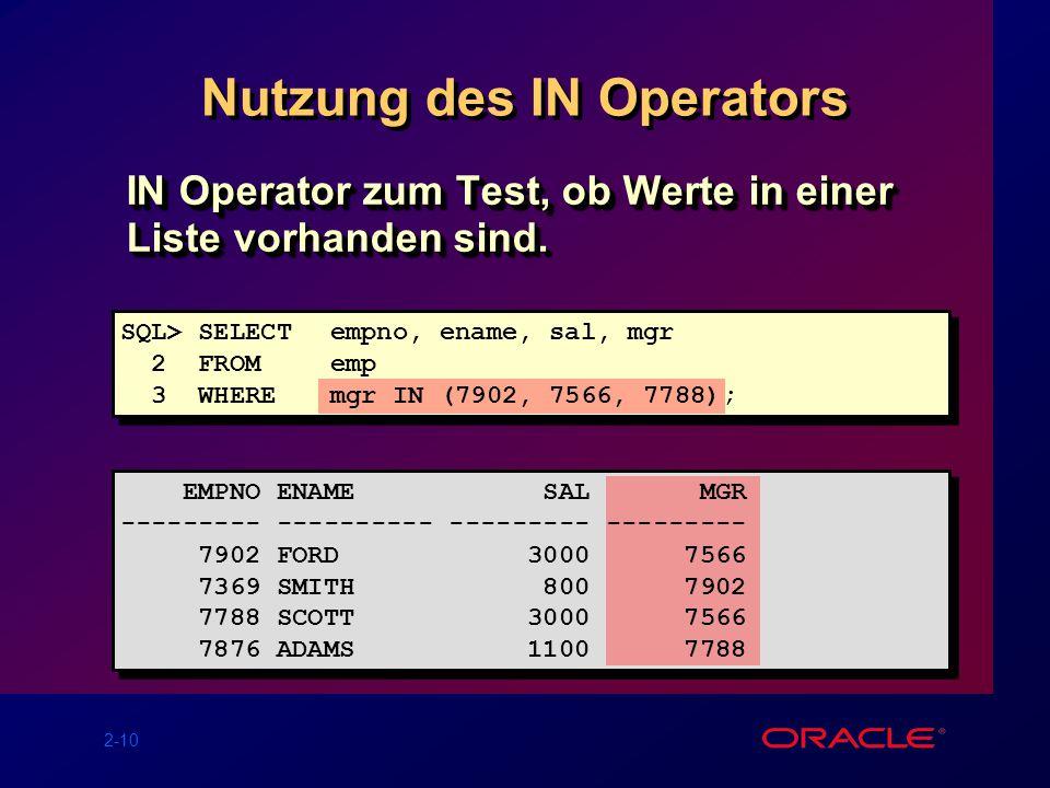 2-10 Nutzung des IN Operators IN Operator zum Test, ob Werte in einer Liste vorhanden sind.