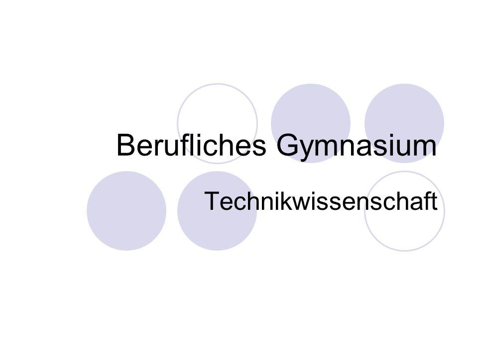 Berufliches Gymnasium Technikwissenschaft