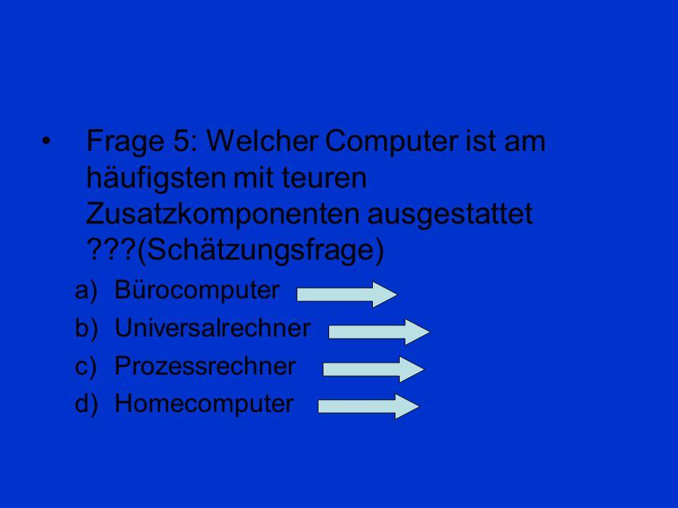 Frage 4: Nach dem Ausschalten gehen die Daten nicht verloren bei …??? a)ROM b)RAM c)RUM d)ROMI
