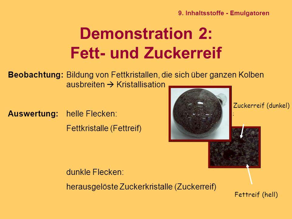 Demonstration 2: Fett- und Zuckerreif Beobachtung:Bildung von Fettkristallen, die sich über ganzen Kolben ausbreiten  Kristallisation Auswertung: hel