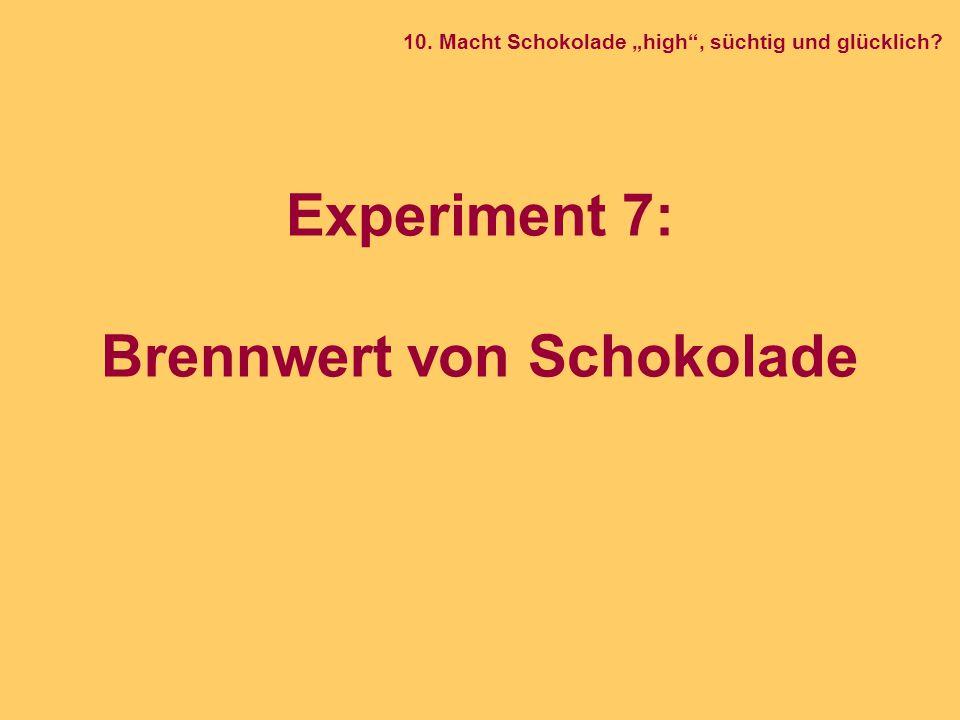 """Experiment 7: Brennwert von Schokolade 10. Macht Schokolade """"high"""", süchtig und glücklich?"""