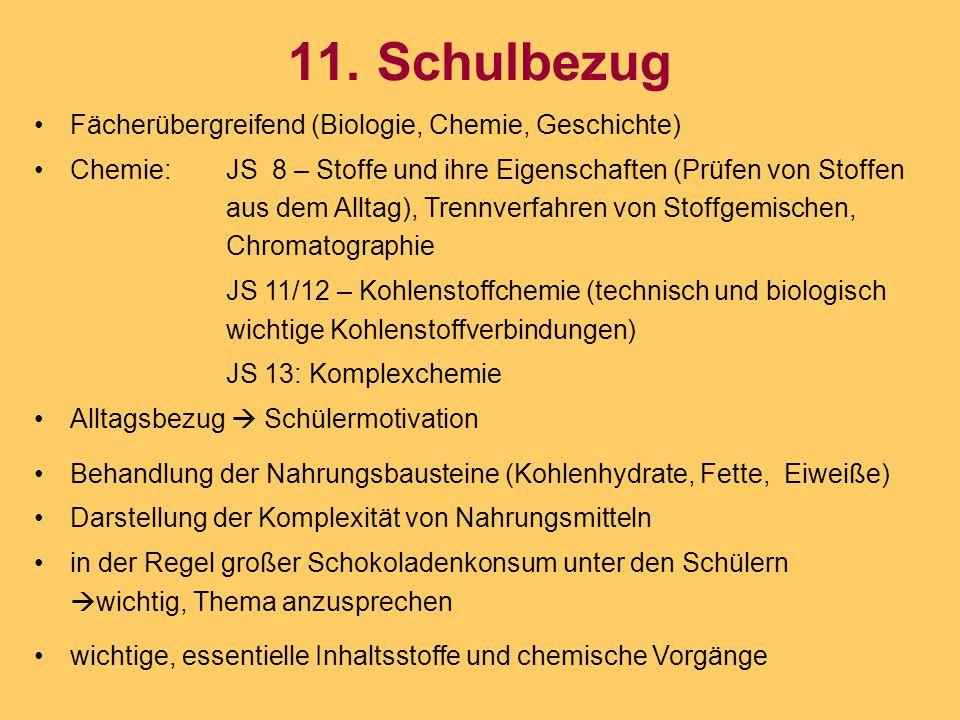 11. Schulbezug Fächerübergreifend (Biologie, Chemie, Geschichte) Chemie: JS 8 – Stoffe und ihre Eigenschaften (Prüfen von Stoffen aus dem Alltag), Tre