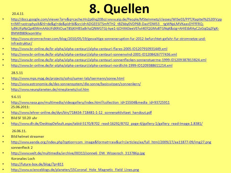 8. Quellen 20.4.11 http://docs.google.com/viewer?a=v&q=cache:Hn2p6hq20BoJ:www.aip.de/People/MSteinmetz/classes/WiSe03/PPT/Kapitel%2520IV.pp t+IMF+astr