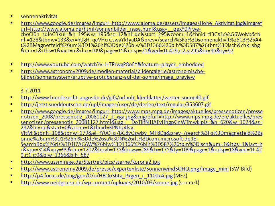 sonnenaktivität http://www.google.de/imgres?imgurl=http://www.ajoma.de/assets/images/Hohe_Aktivitat.jpg&imgref url=http://www.ajoma.de/html/sonnenbild