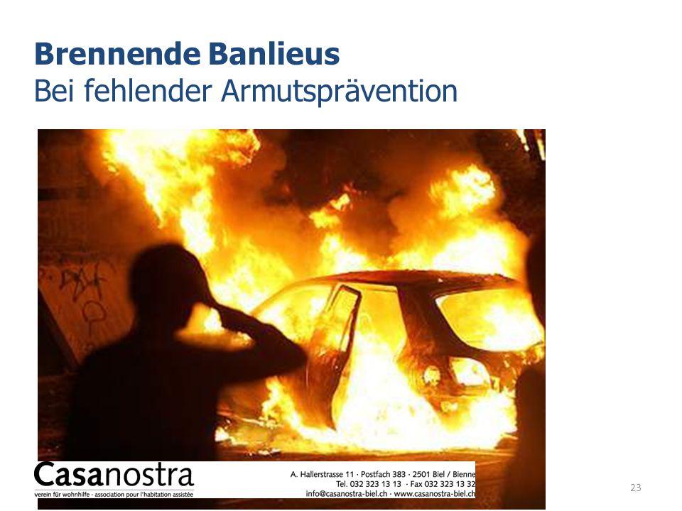 23 Brennende Banlieus Bei fehlender Armutsprävention