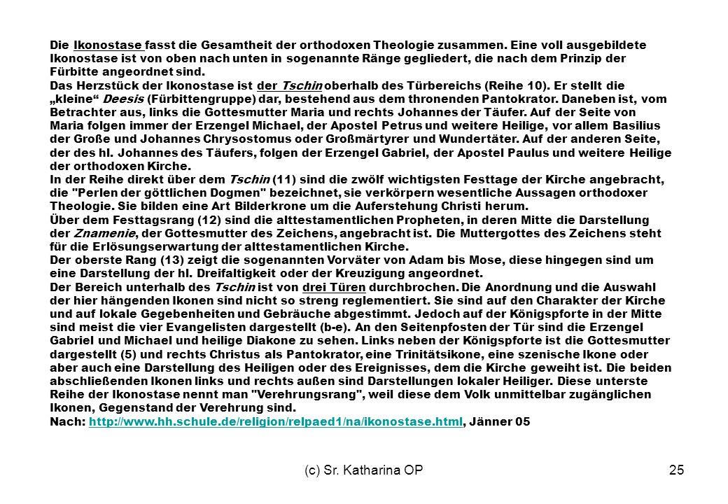 (c) Sr. Katharina OP25 Die Ikonostase fasst die Gesamtheit der orthodoxen Theologie zusammen. Eine voll ausgebildete Ikonostase ist von oben nach unte